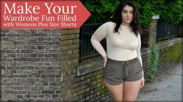 Make Your Wardrobe Fun Filled with Womens Plus Size Shorts