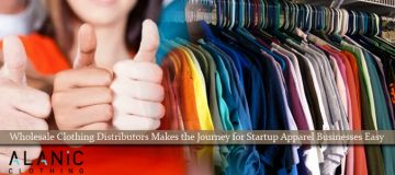 Wholesale Clothing Distributors Makes the Journey for Startup Apparel Businesses Easy