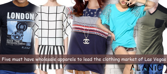 Five Must Have Wholesale Apparels to Lead the Clothing Market of Las Vegas
