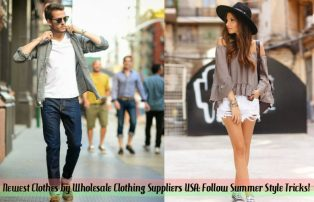 Newest Clothes by Wholesale Clothing Suppliers USA: Follow Summer Style Tricks!