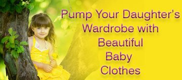 Pump Up Your Daughter's Wardrobe with Stylish Baby Clothes