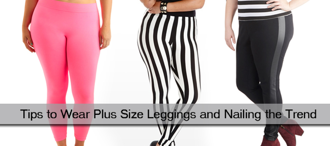 Tips to Wear Plus Size Leggings and Nailing the Trend