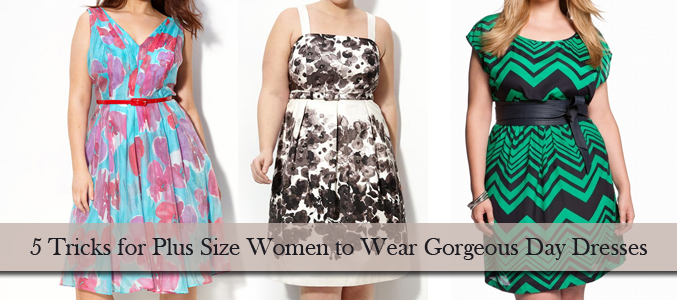 5 Tricks for Plus Size Women to Wear Gorgeous Day Dresses