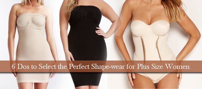 2400d8f7ebfd2 6 Dos to Select the Perfect Shapewear for Plus Size Women