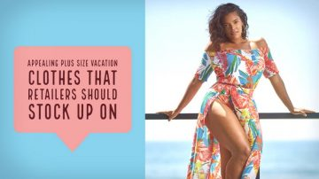 Appealing Plus Size Vacation Clothes That Retailers Should Stock up on