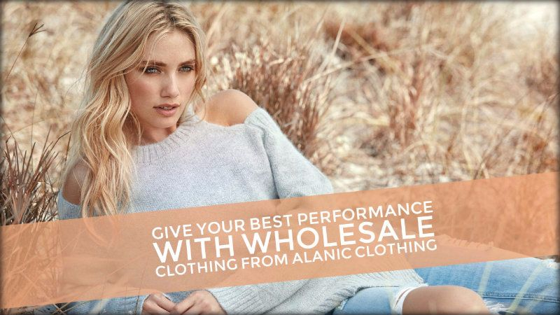 Give Your Best Performance with Wholesale Clothing from Alanic Clothing