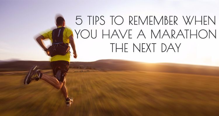 5 Tips to Remember When You Have A Marathon The Next Day