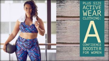 Plus Size Active Wear Clothing: A Confidence Booster for Women