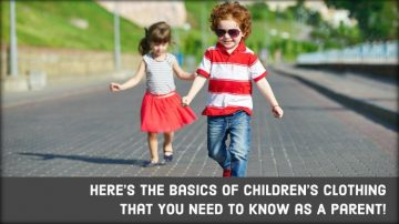 Here's The Basics of Children's Clothing That You Need to Know as A Parent!