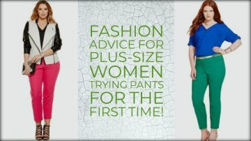 Fashion Advice for Plus-Size Women Trying Pants for the First Time!