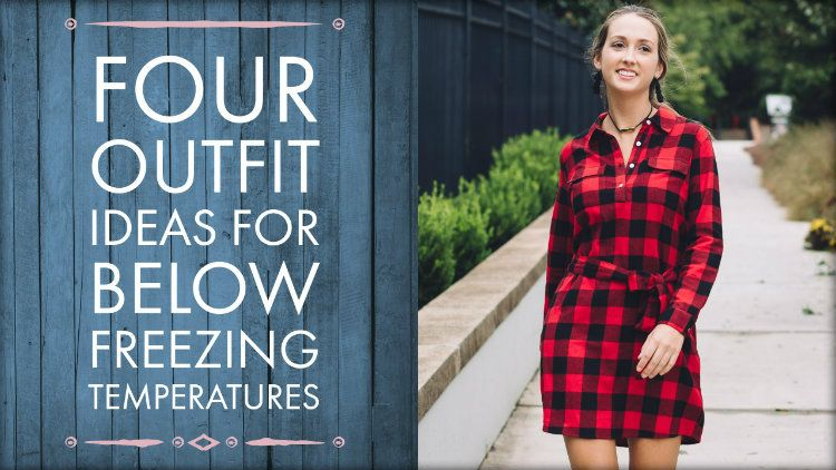 Four Outfit Ideas for Below Freezing Temperatures