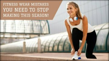 Fitness Wear Mistakes You Need to Stop Making This Season!