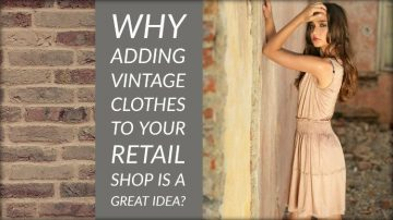 Why Adding Vintage Clothes to Your Retail Shop is A Great Idea?