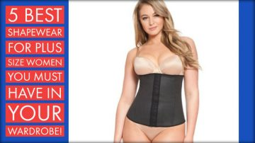 5 Best Shapewear For Plus Size Women You Must Have In Your Wardrobe!