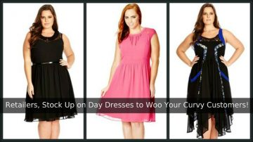 Retailers, Stock Up on Day Dresses to Woo Your Curvy Customers!