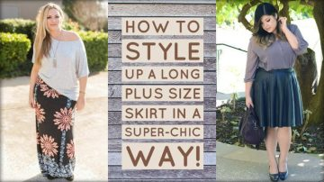 How To Style Up A Long Plus Size Skirt In A Super-Chic Way!