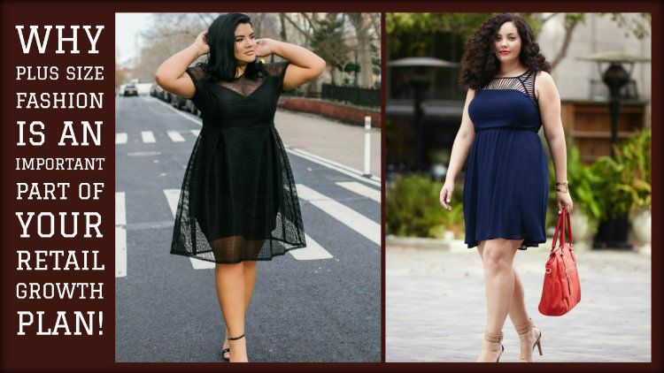 Why Plus Size Fashion is an Important Part of Your Retail Growth Plan!