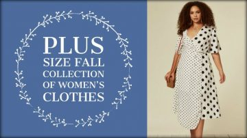 Take A Look at The Plus Size Fall Collection of Women's Clothes