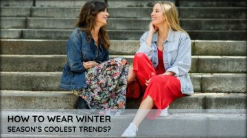 How to Wear Winter Season's Coolest Trends?
