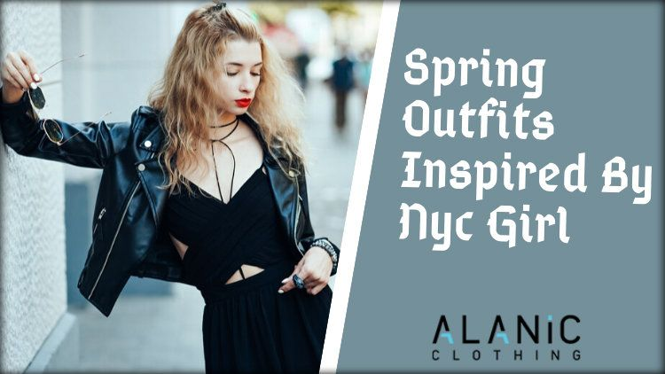 Spring Staple Outfits Inspired By Nyc Girls