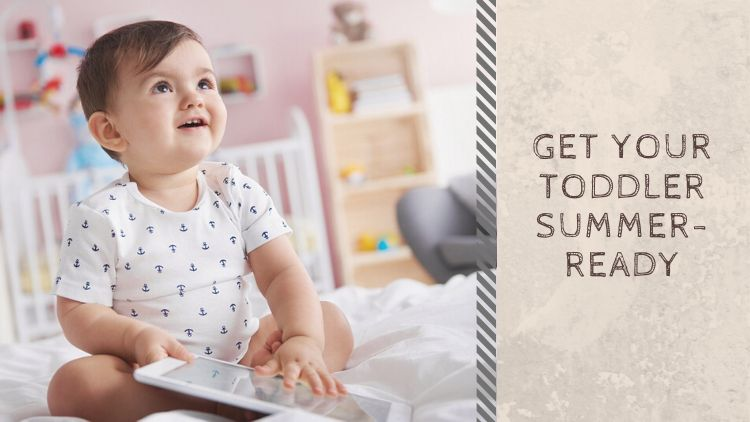 Get Your Toddler Summer-Ready With These Clothing Tips