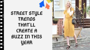 Street Style Trends That'll Create A Buzz in This Year