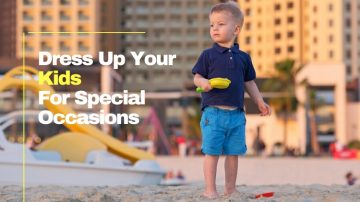 Dress Up Your Kids For Special Occasions Using These Tips