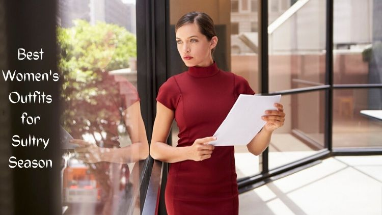 The Best Women's Outfits to Wear to Work in The Sultry Season