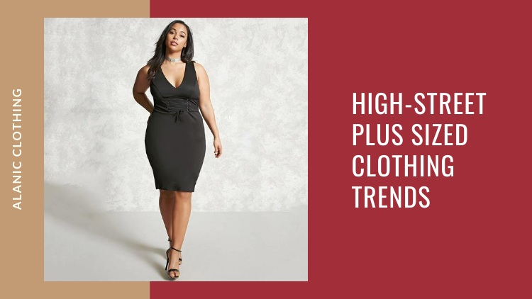 The High-Street Clothing Trends Perfect For Plus Sized Women