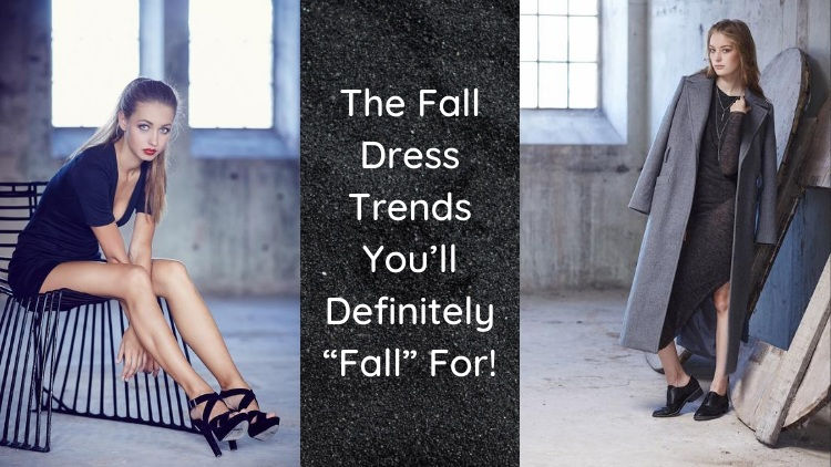 "The Fall Dress Trends You'll Definitely ""Fall"" For!"