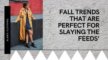 5 Fall Trends That Are Perfect For Slaying The Feeds'
