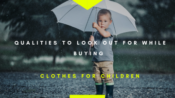 Qualities To Look Out For While Buying Clothes For Children