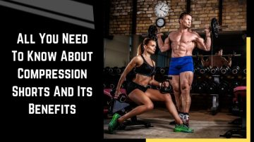 All You Need To Know About Compression Shorts And Its Benefits