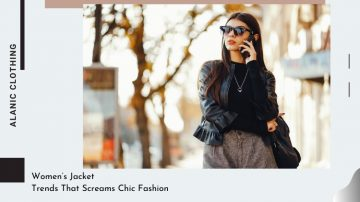 Women's Jacket Trends That Screams Chic Fashion