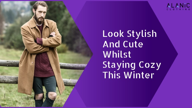 Look Stylish And Cute Whilst Staying Cozy This Winter