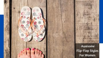 6 Awesome Flip-Flop Styles For Women In This Year