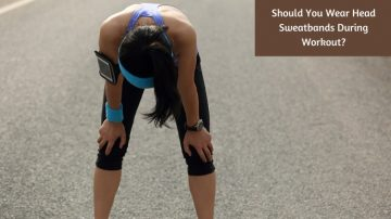 Should You Wear Head Sweatbands During Workout?