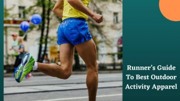 Runner's Guide To Best Outdoor Activity Apparel