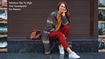 5 Fabulous Tips To Style Your Sweatpants For Women