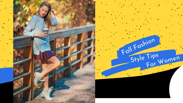Fall Fashion Style Tips For Women