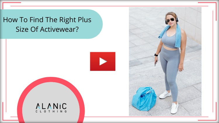 How To Find The Right Plus Size Of Activewear?